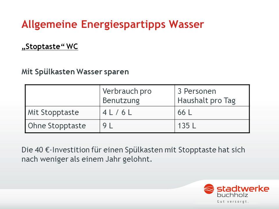 """Allgemeine Energiespartipps Wasser """"Stoptaste"""" WC Mit Spülkasten Wasser sparen Die 40 €-Investition für einen Spülkasten mit Stopptaste hat sich nach"""