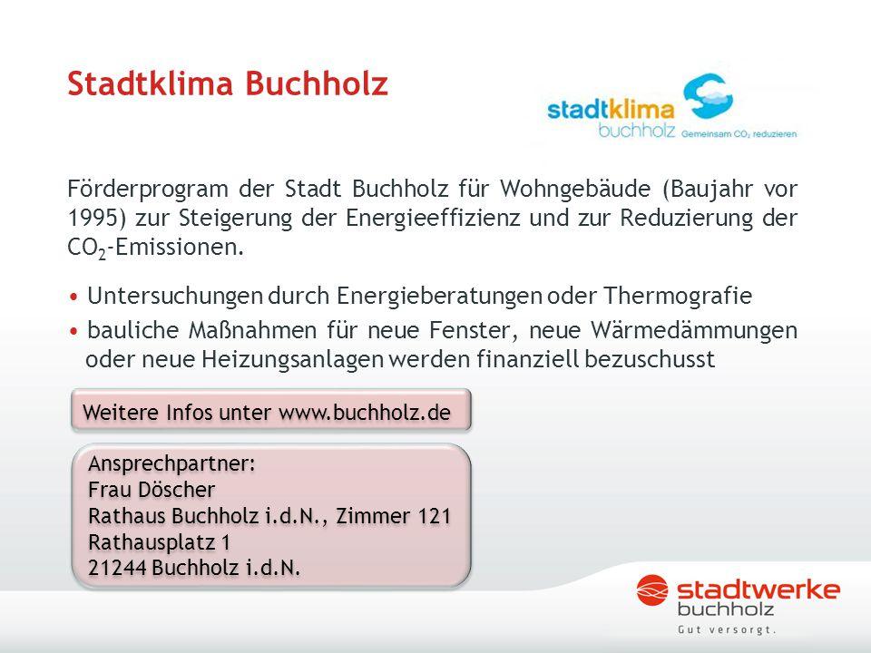 Stadtklima Buchholz Förderprogram der Stadt Buchholz für Wohngebäude (Baujahr vor 1995) zur Steigerung der Energieeffizienz und zur Reduzierung der CO