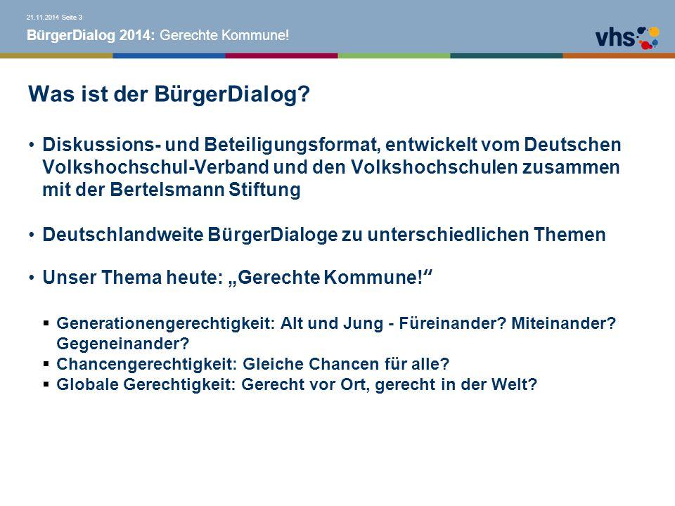 BürgerDialog 2014: Gerechte Kommune. Was ist der BürgerDialog.
