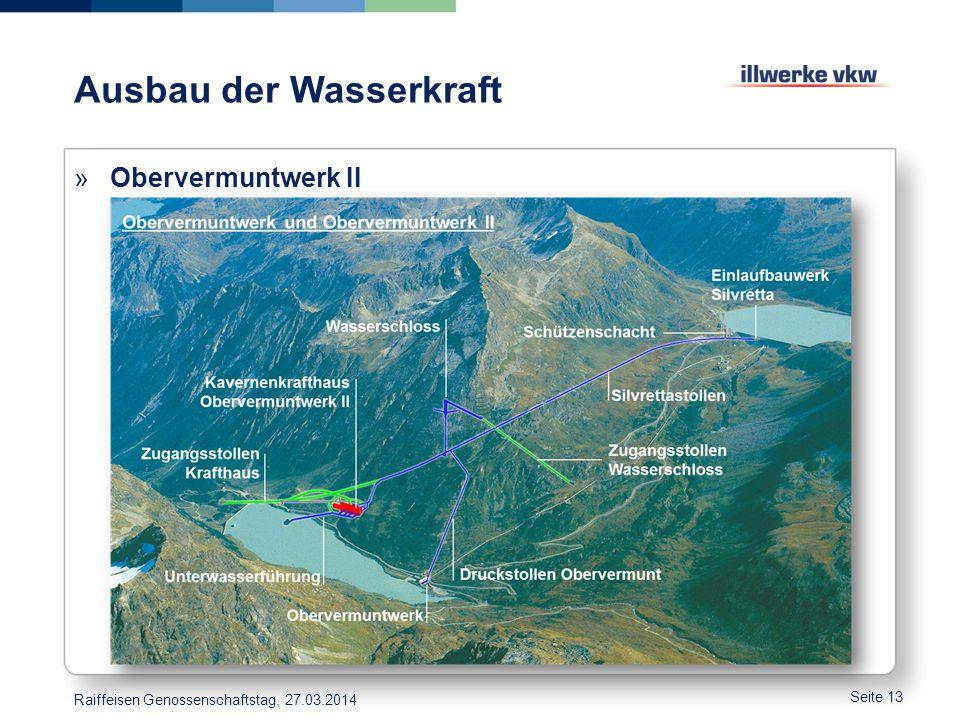 Ausbau der Wasserkraft Seite 13 »Obervermuntwerk II Raiffeisen Genossenschaftstag, 27.03.2014