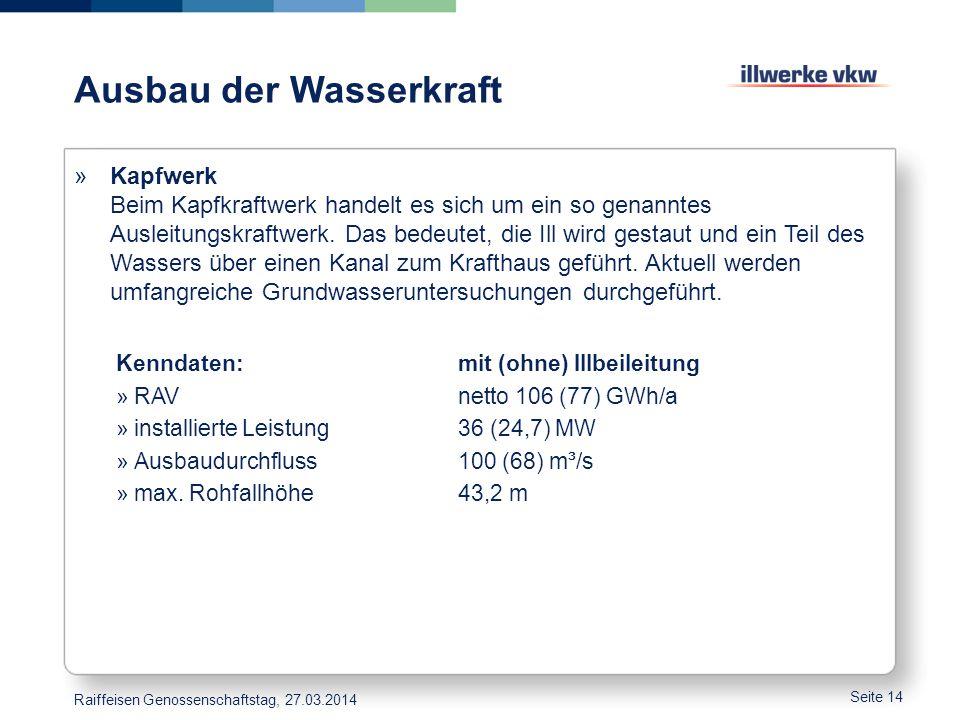 Ausbau der Wasserkraft »Kapfwerk Beim Kapfkraftwerk handelt es sich um ein so genanntes Ausleitungskraftwerk. Das bedeutet, die Ill wird gestaut und e