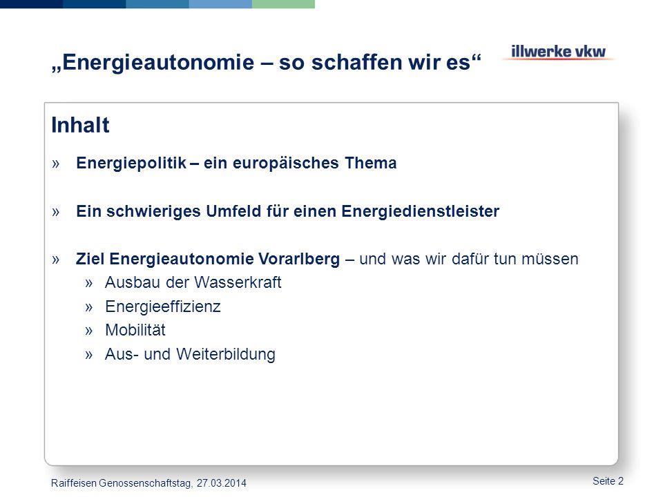"""""""Energieautonomie – so schaffen wir es"""" Inhalt »Energiepolitik – ein europäisches Thema »Ein schwieriges Umfeld für einen Energiedienstleister »Ziel E"""