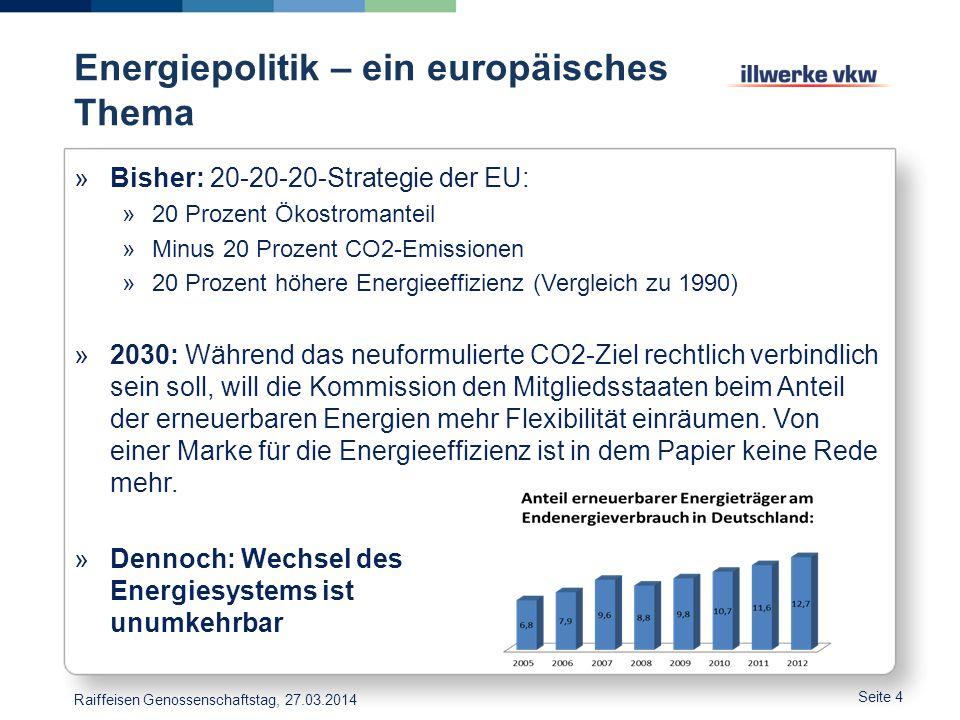 Energiepolitik – ein europäisches Thema »Bisher: 20-20-20-Strategie der EU: »20 Prozent Ökostromanteil »Minus 20 Prozent CO2-Emissionen »20 Prozent hö