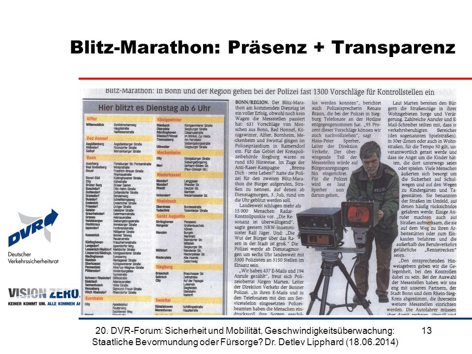 Blitz-Marathon: Präsenz + Transparenz 1320. DVR-Forum: Sicherheit und Mobilität, Geschwindigkeitsüberwachung: Staatliche Bevormundung oder Fürsorge? D