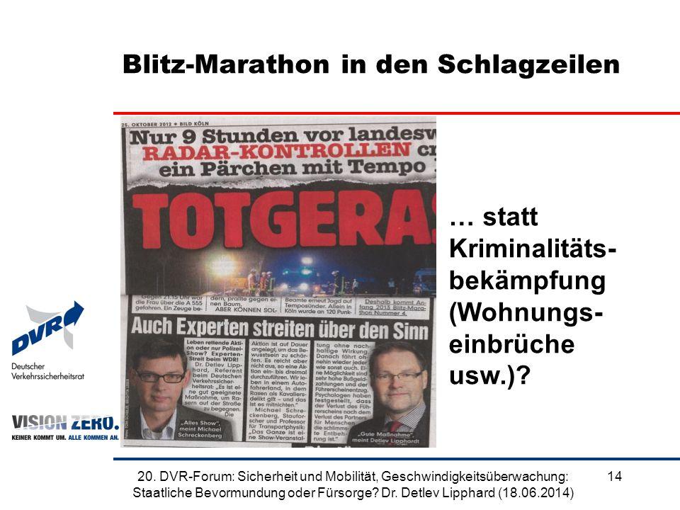 Blitz-Marathon in den Schlagzeilen 1420. DVR-Forum: Sicherheit und Mobilität, Geschwindigkeitsüberwachung: Staatliche Bevormundung oder Fürsorge? Dr.