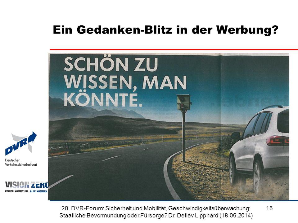 Ein Gedanken-Blitz in der Werbung? 1520. DVR-Forum: Sicherheit und Mobilität, Geschwindigkeitsüberwachung: Staatliche Bevormundung oder Fürsorge? Dr.