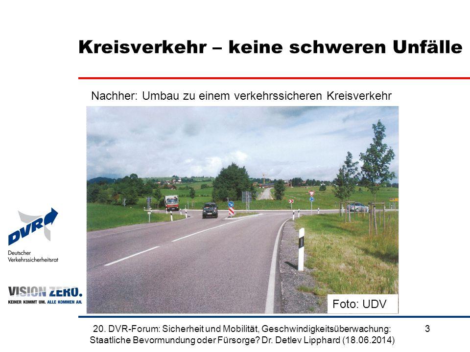 Kreisverkehr – keine schweren Unfälle Nachher: Umbau zu einem verkehrssicheren Kreisverkehr Foto: UDV 320. DVR-Forum: Sicherheit und Mobilität, Geschw