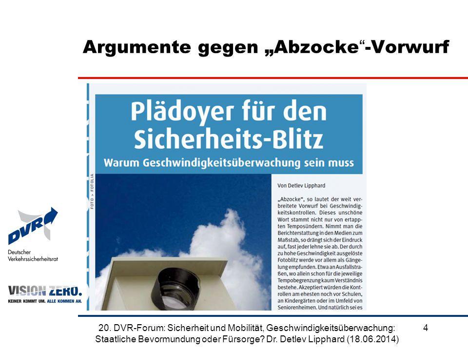 """Argumente gegen """"Abzocke""""-Vorwurf 420. DVR-Forum: Sicherheit und Mobilität, Geschwindigkeitsüberwachung: Staatliche Bevormundung oder Fürsorge? Dr. De"""