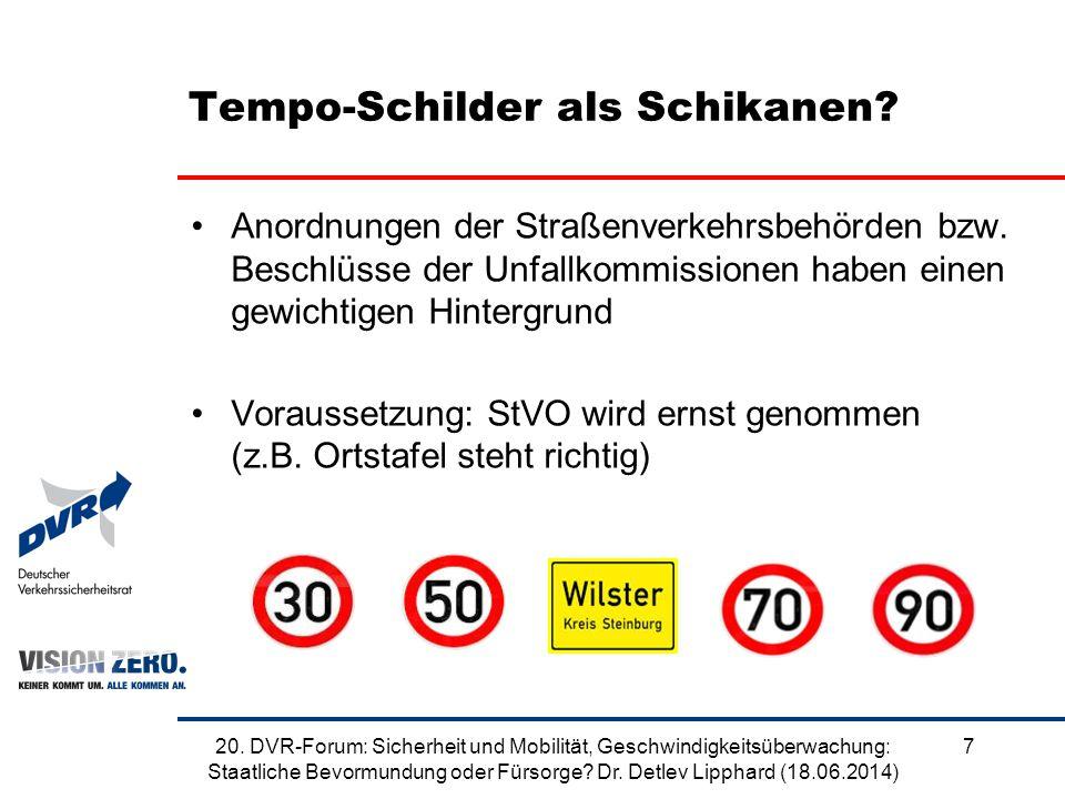 Tempo-Schilder als Schikanen. Anordnungen der Straßenverkehrsbehörden bzw.