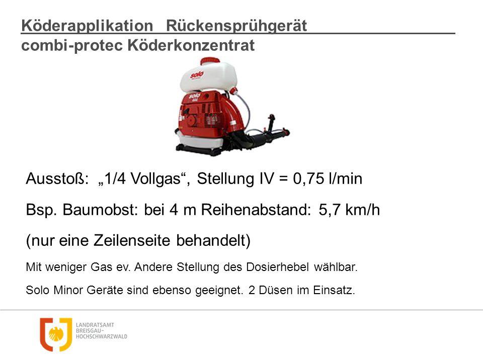 """KöderapplikationRückensprühgerät combi-protec Köderkonzentrat Ausstoß: """"1/4 Vollgas"""", Stellung IV = 0,75 l/min Bsp. Baumobst: bei 4 m Reihenabstand: 5"""