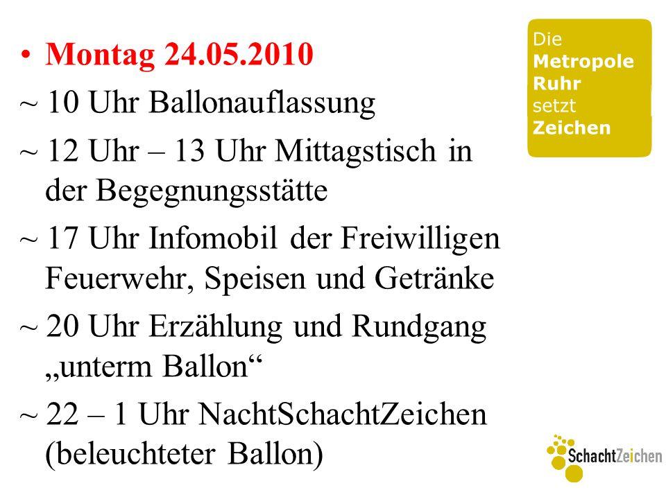 Montag 24.05.2010 ~ 10 Uhr Ballonauflassung ~ 12 Uhr – 13 Uhr Mittagstisch in der Begegnungsstätte ~ 17 Uhr Infomobil der Freiwilligen Feuerwehr, Spei