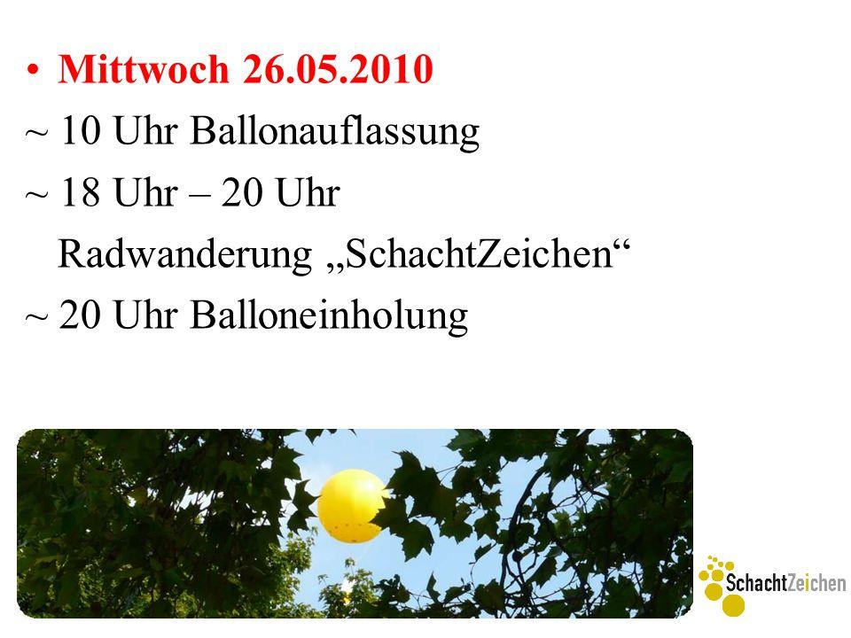 """Mittwoch 26.05.2010 ~ 10 Uhr Ballonauflassung ~ 18 Uhr – 20 Uhr Radwanderung """"SchachtZeichen"""" ~ 20 Uhr Balloneinholung"""