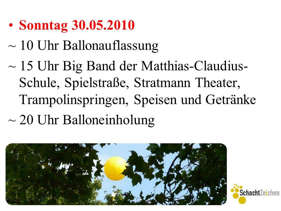 Sonntag 30.05.2010 ~ 10 Uhr Ballonauflassung ~ 15 Uhr Big Band der Matthias-Claudius- Schule, Spielstraße, Stratmann Theater, Trampolinspringen, Speis
