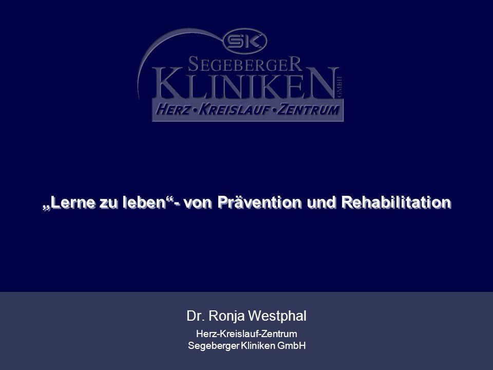 """Herz-Kreislauf-Zentrum Segeberger Kliniken GmbH """"Lerne zu leben""""- von Prävention und Rehabilitation Dr. Ronja Westphal"""