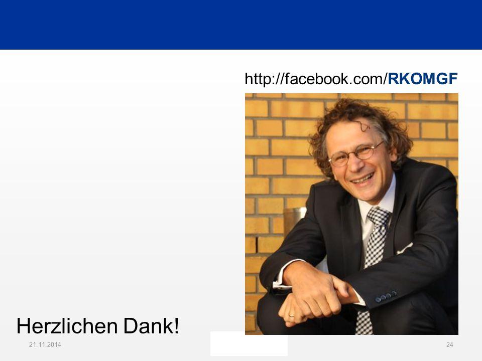 21.11.201424 http://facebook.com/RKOMGF Herzlichen Dank!
