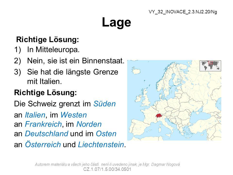 Oberfläche Die Schweiz lässt sich in drei landschaftliche Großräume einteilen: den Jura das Mitteland die Alpen VY_32_INOVACE_2.3.NJ2.20/Ng Autorem materiálu a všech jeho částí, není-li uvedeno jinak, je Mgr.