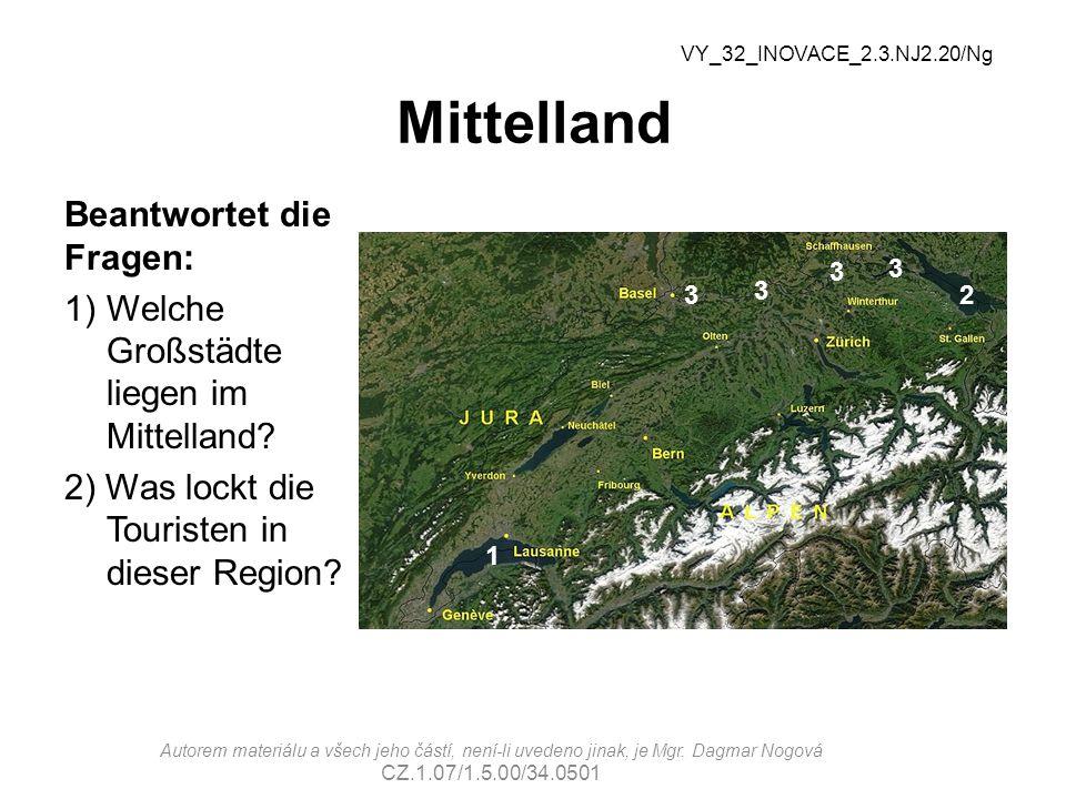 Mittelland Mögliche Antworten: 1)Z.B.