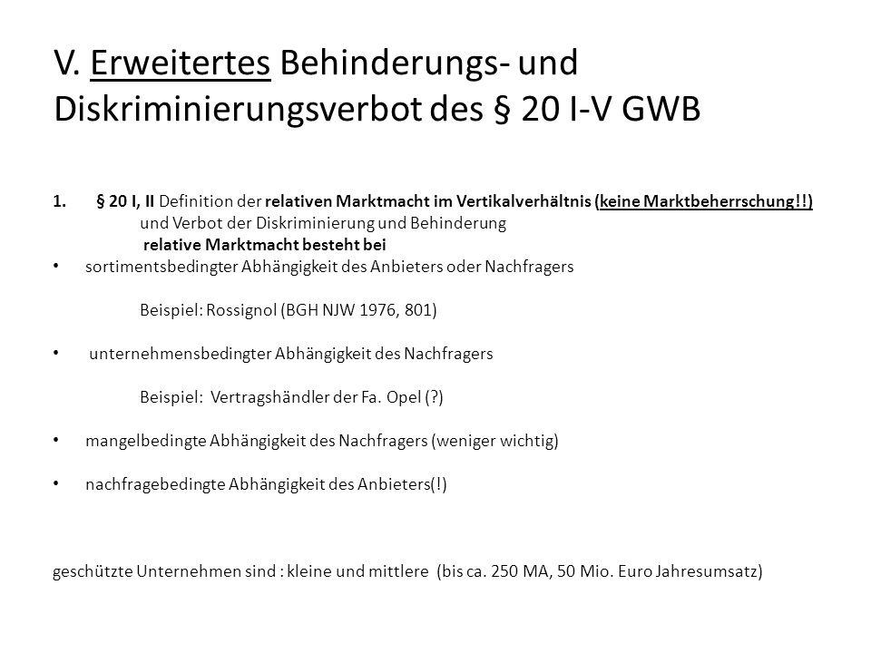 V. Erweitertes Behinderungs- und Diskriminierungsverbot des § 20 I-V GWB 1.§ 20 I, II Definition der relativen Marktmacht im Vertikalverhältnis (keine
