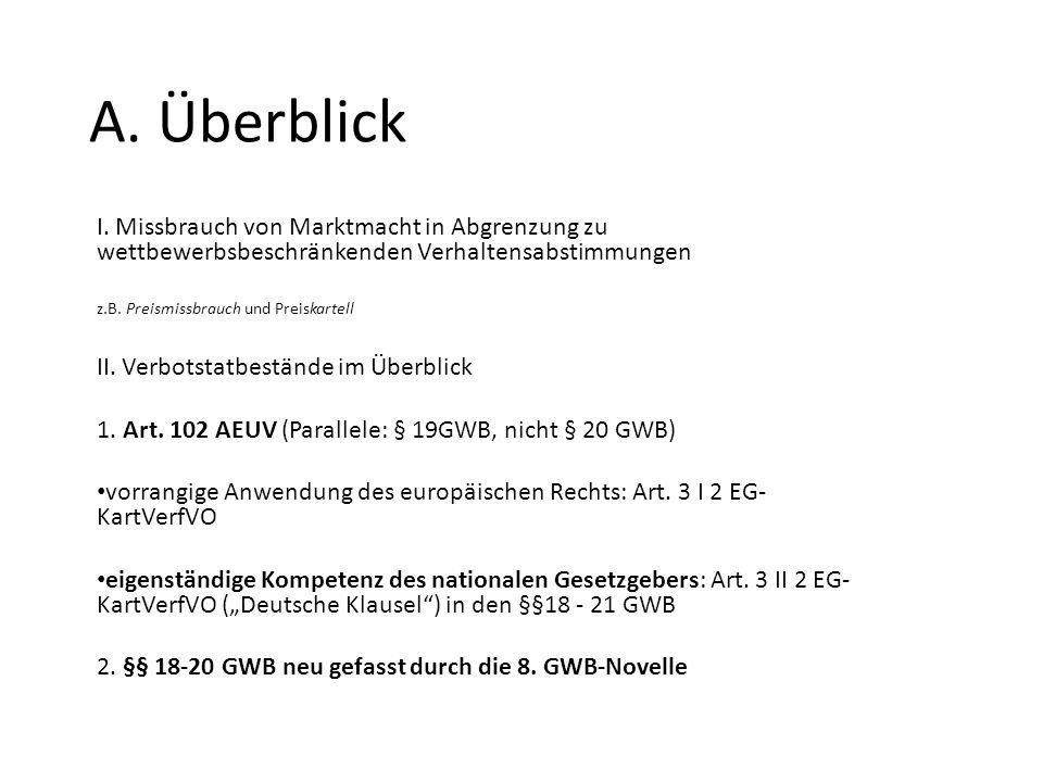 Fortsetzung § 19 I, II GWB: Preis- und Konditionenspaltung Beispiel: BGH Z 142, 239 – Flugpreisspaltung; hohe Flugpreise F/B wegen Marktbeherrschung teurer, als F/M bei Wettbewerb Verweigerung des Zugangs zu Netzen und Infrastruktureinrichtungen Beispiel BGH NJW 2013, 1095 - Fährhafen Puttgarden II (zurück verwiesen); vgl.