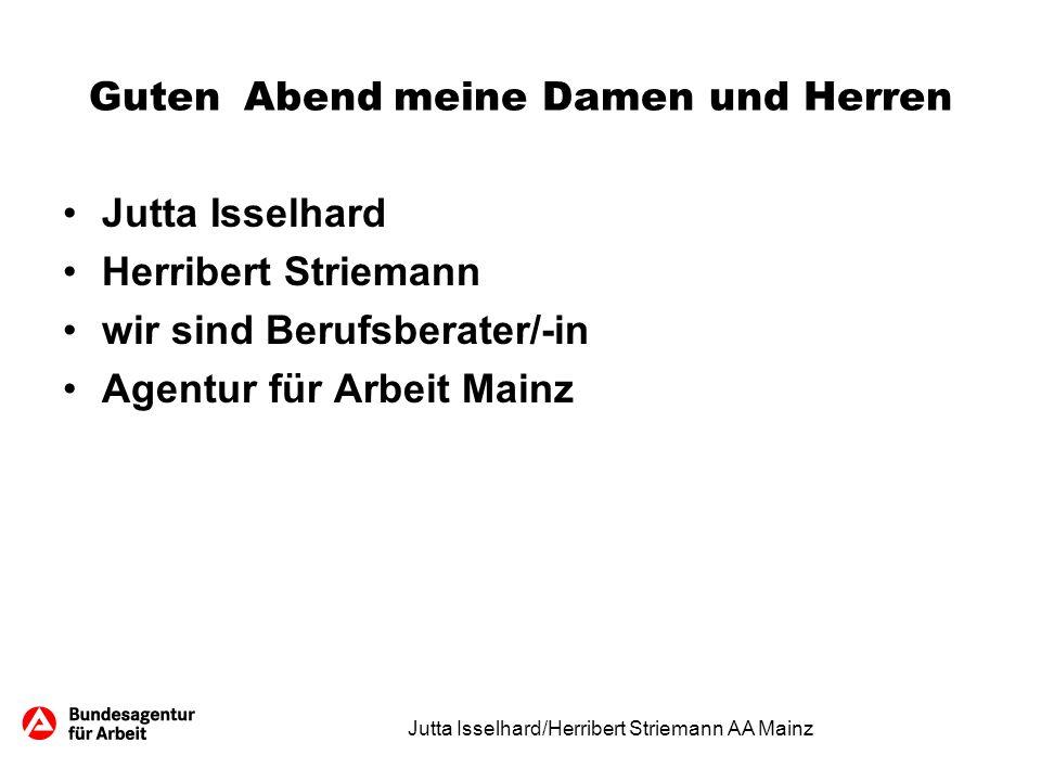 Kommunikation Telefon: 0800 4 5555 00 E-Mail: Mainz.271- Akademiker@arbeitsagentur.de E-Mail: Mainz-251-U25@arbeitsagentur.de Jutta Isselhard/Herribert Striemann AA Mainz