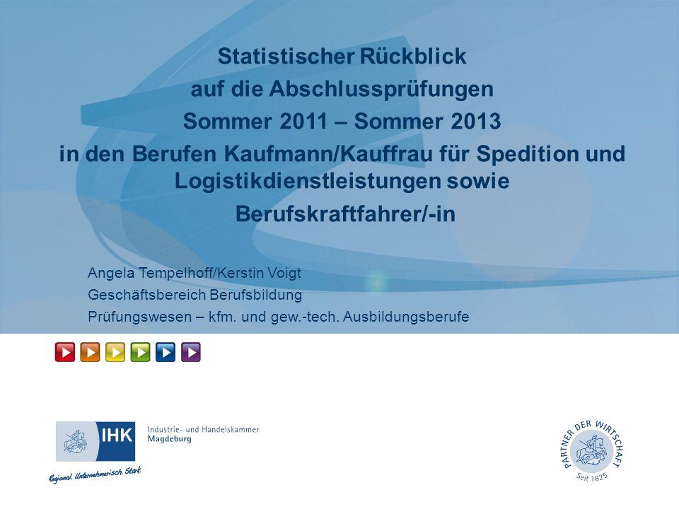 Statistischer Rückblick auf die Abschlussprüfungen Sommer 2011 – Sommer 2013 in den Berufen Kaufmann/Kauffrau für Spedition und Logistikdienstleistung
