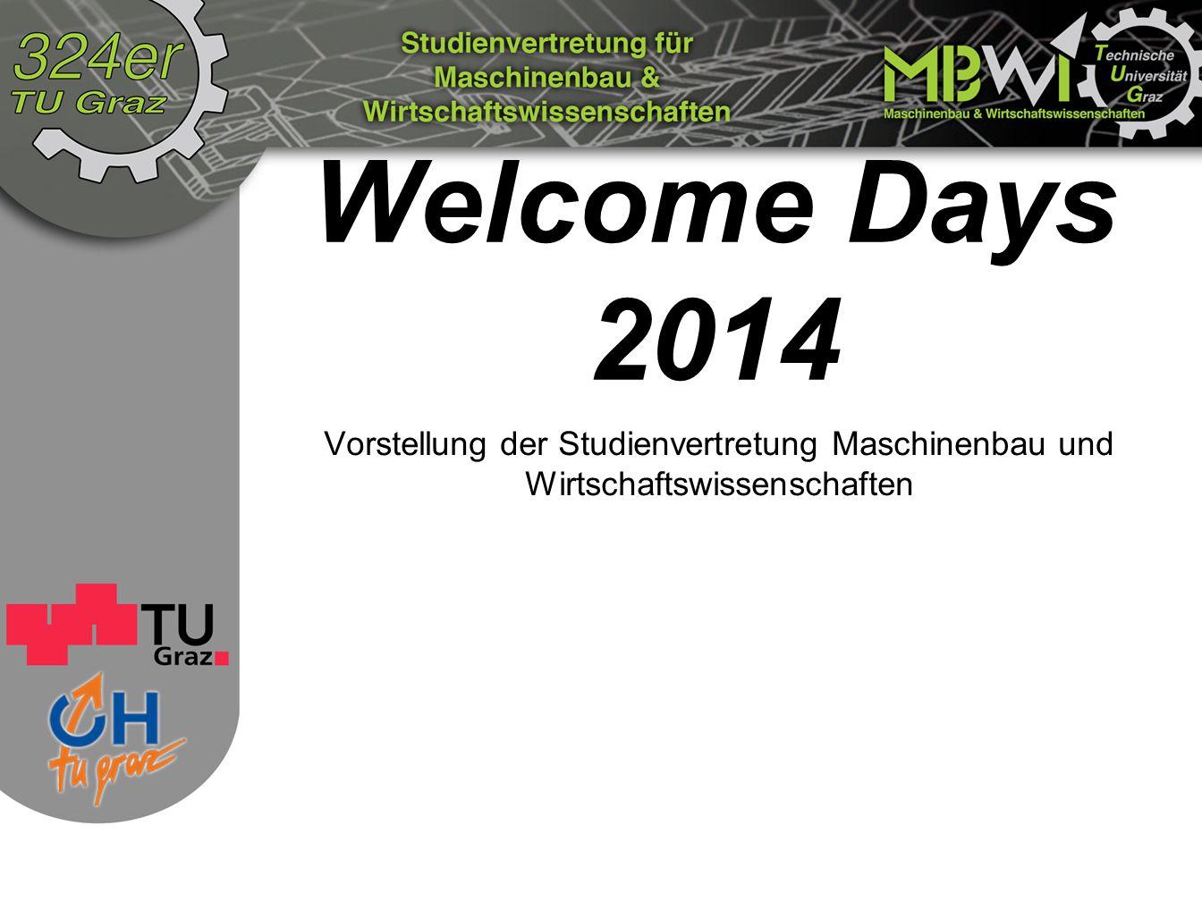 Welcome Days 2014 Vorstellung der Studienvertretung Maschinenbau und Wirtschaftswissenschaften