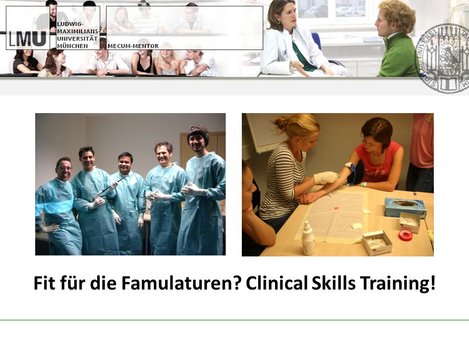 Fit für die Famulaturen? Clinical Skills Training!