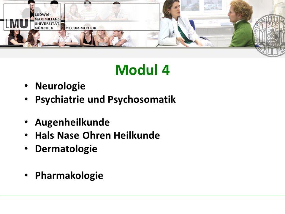 Modul 4 Neurologie Psychiatrie und Psychosomatik Augenheilkunde Hals Nase Ohren Heilkunde Dermatologie Pharmakologie