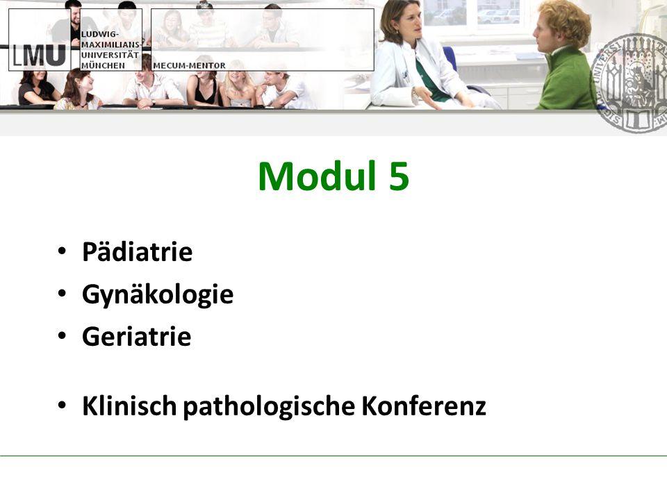 Modul 5 Pädiatrie Gynäkologie Geriatrie Klinisch pathologische Konferenz