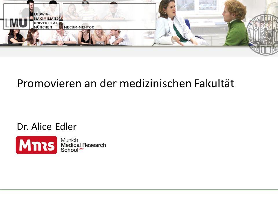Promovieren an der medizinischen Fakultät Dr. Alice Edler