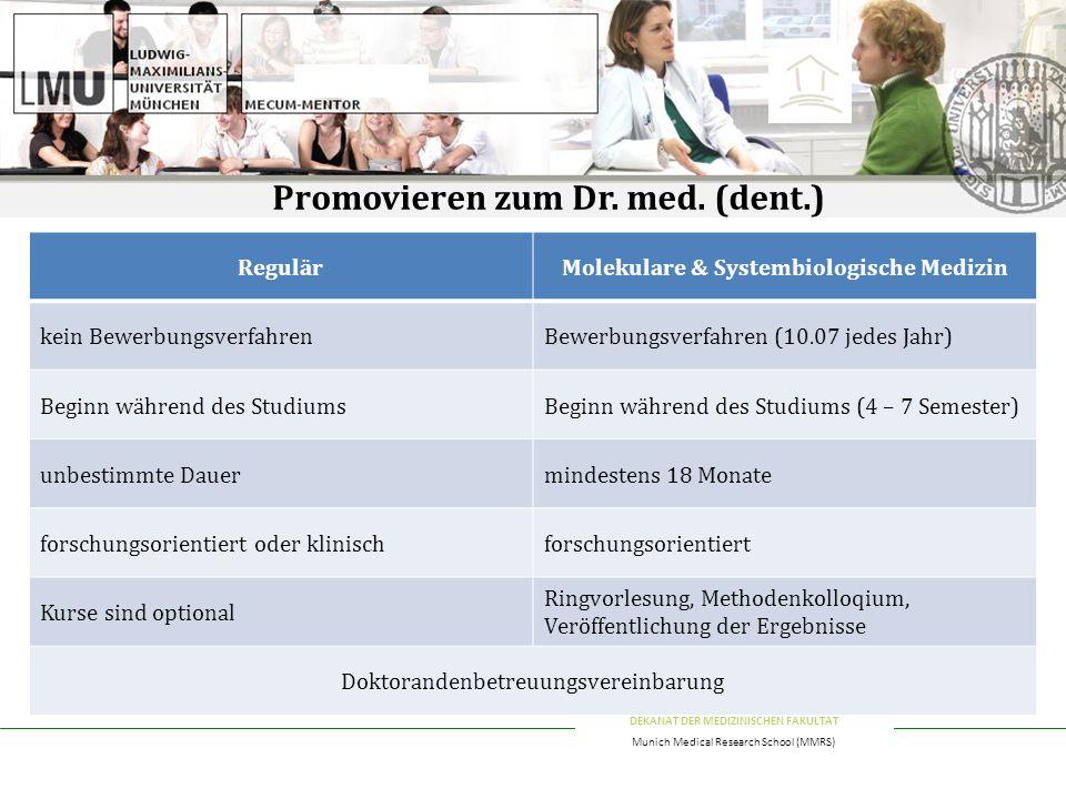 DEKANAT DER MEDIZINISCHEN FAKULTÄT Munich Medical Research School (MMRS) Promovieren zum Dr.