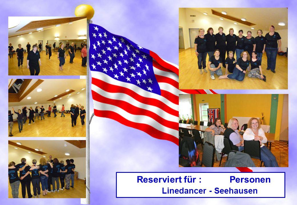 Reserviert für : Personen Linedancer - Seehausen
