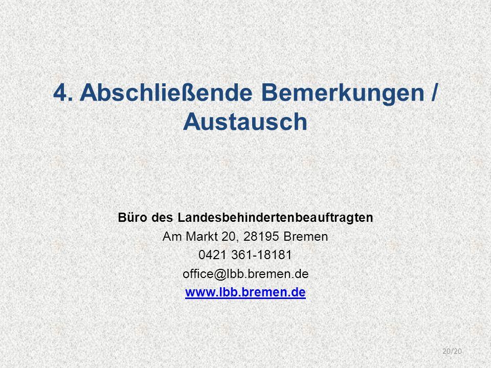4. Abschließende Bemerkungen / Austausch Büro des Landesbehindertenbeauftragten Am Markt 20, 28195 Bremen 0421 361-18181 office@lbb.bremen.de www.lbb.