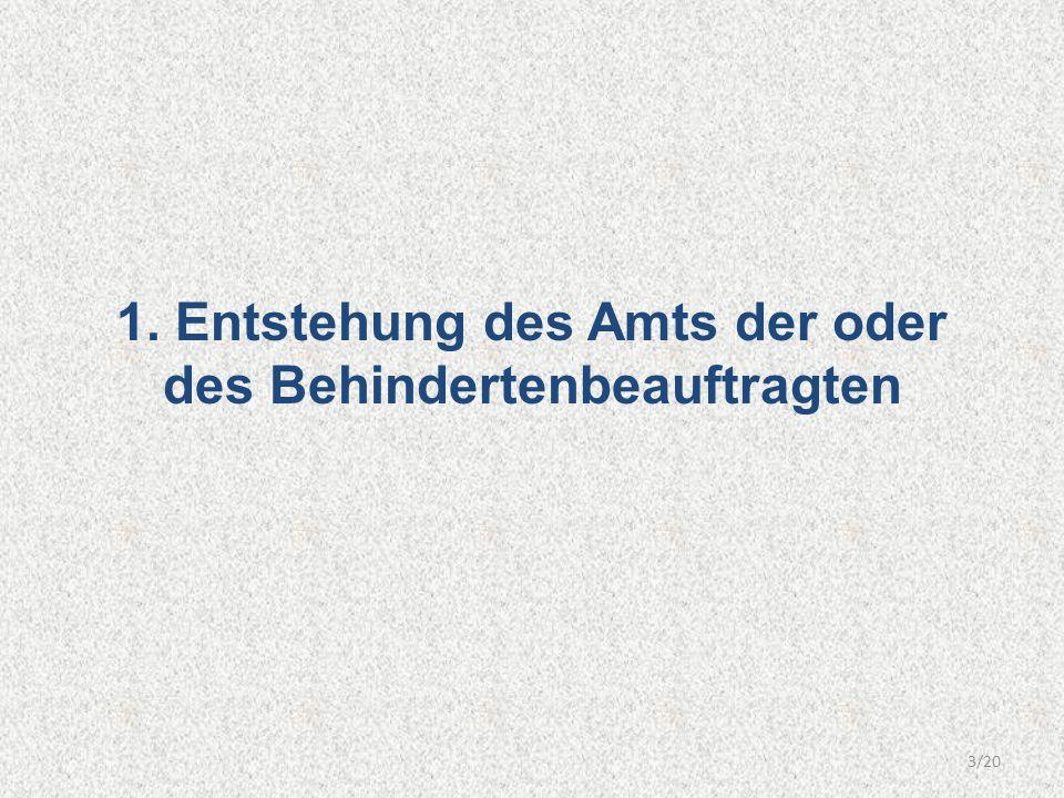 1. Entstehung des Amts der oder des Behindertenbeauftragten 3/20
