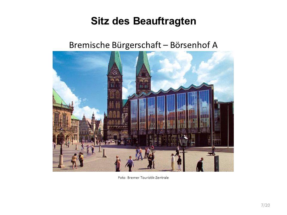 Sitz des Beauftragten Bremische Bürgerschaft – Börsenhof A Foto: Bremer Touristik-Zentrale 7/20