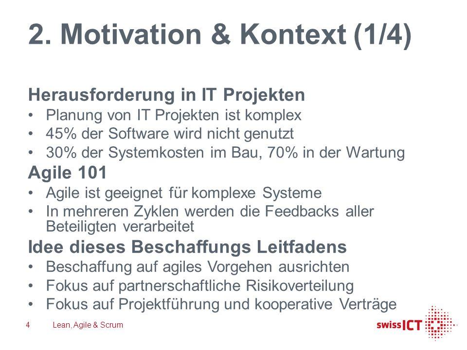 2. Motivation & Kontext (1/4) Herausforderung in IT Projekten Planung von IT Projekten ist komplex 45% der Software wird nicht genutzt 30% der Systemk