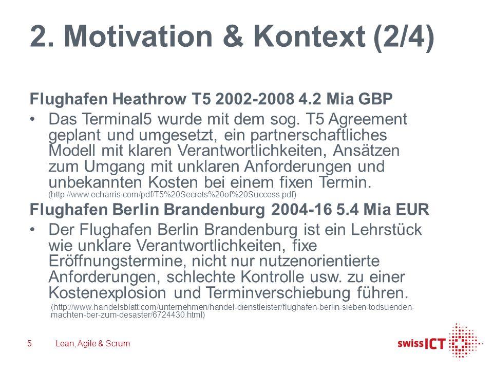 2. Motivation & Kontext (2/4) Flughafen Heathrow T5 2002-2008 4.2 Mia GBP Das Terminal5 wurde mit dem sog. T5 Agreement geplant und umgesetzt, ein par