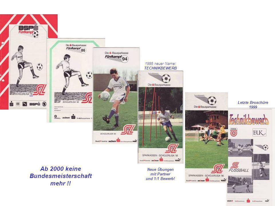 1995 neuer Name: TECHNIKBEWERB Neue Übungen mit Partner und 1:1 Bewerb! Letzte Broschüre 1999 Ab 2000 keine Bundesmeisterschaft mehr !!