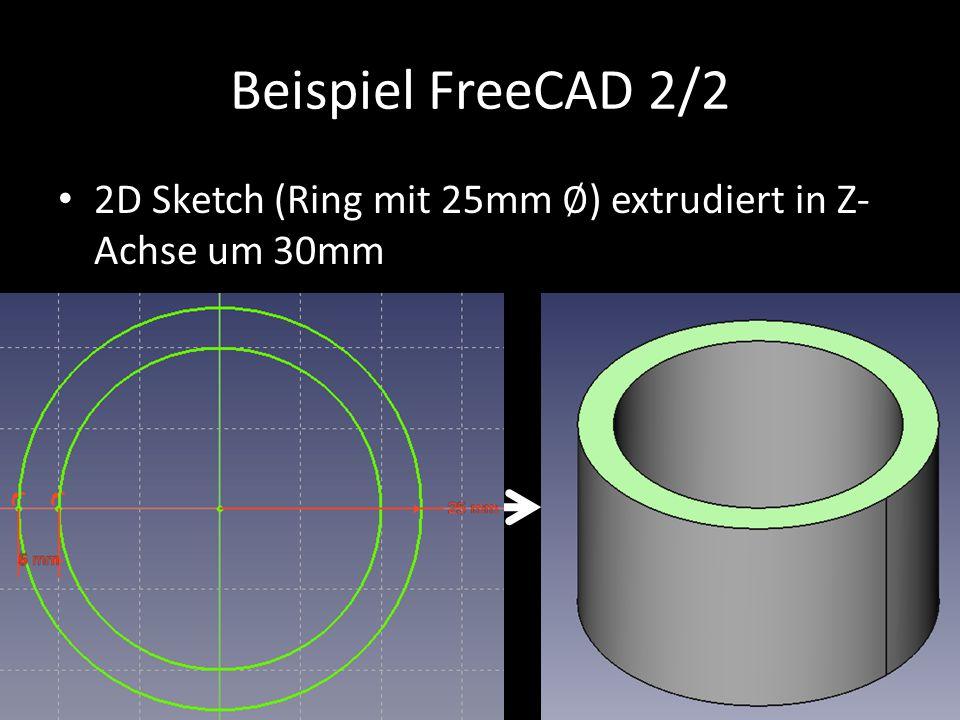 Beispiel FreeCAD 2/2 2D Sketch (Ring mit 25mm ∅ ) extrudiert in Z- Achse um 30mm