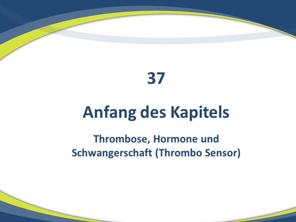 Anfang des Kapitels Thrombose, Hormone und Schwangerschaft (Thrombo Sensor) 37