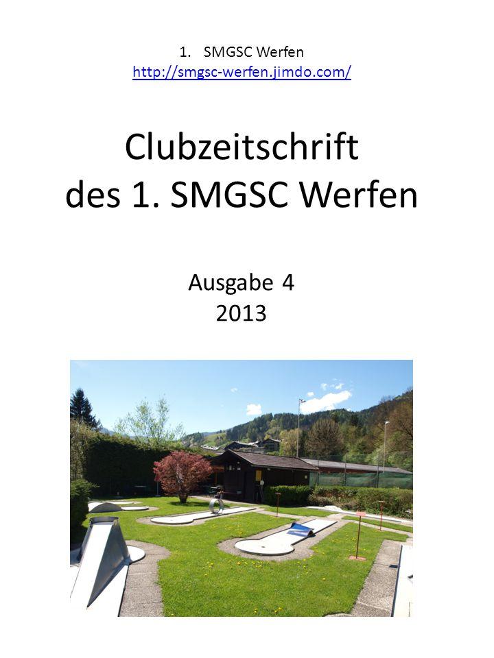 Clubzeitschrift des 1. SMGSC Werfen Ausgabe 4 2013 1.SMGSC Werfen http://smgsc-werfen.jimdo.com/