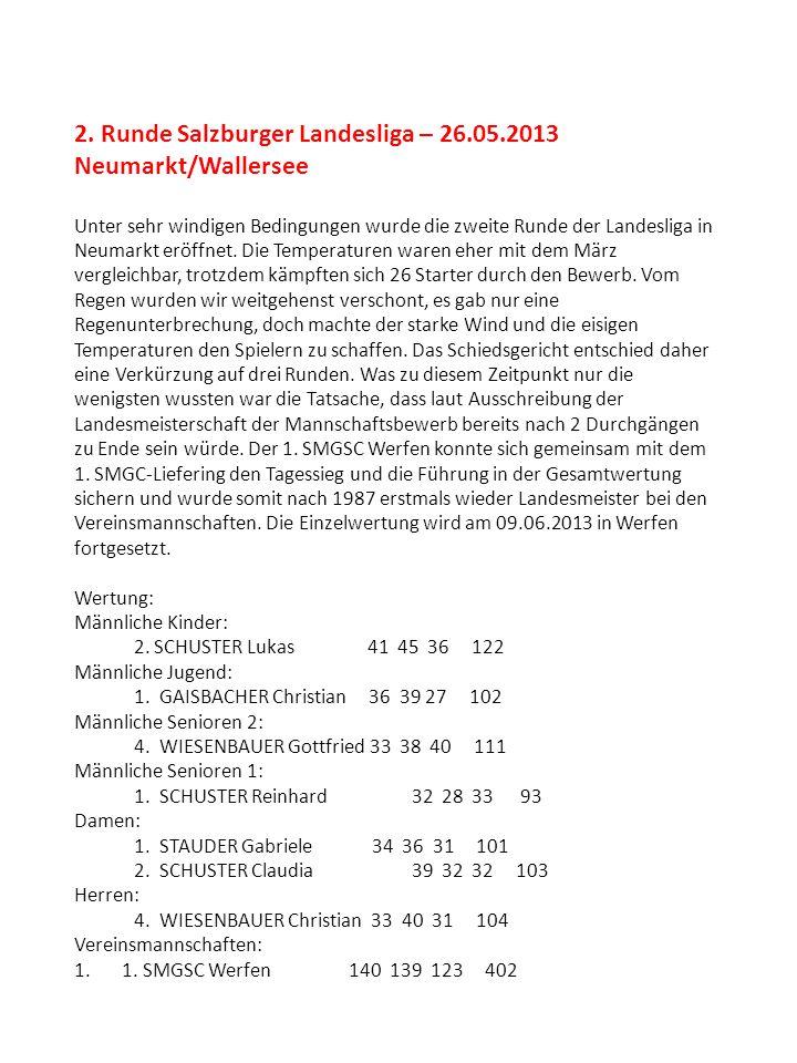 2. Runde Salzburger Landesliga – 26.05.2013 Neumarkt/Wallersee Unter sehr windigen Bedingungen wurde die zweite Runde der Landesliga in Neumarkt eröff
