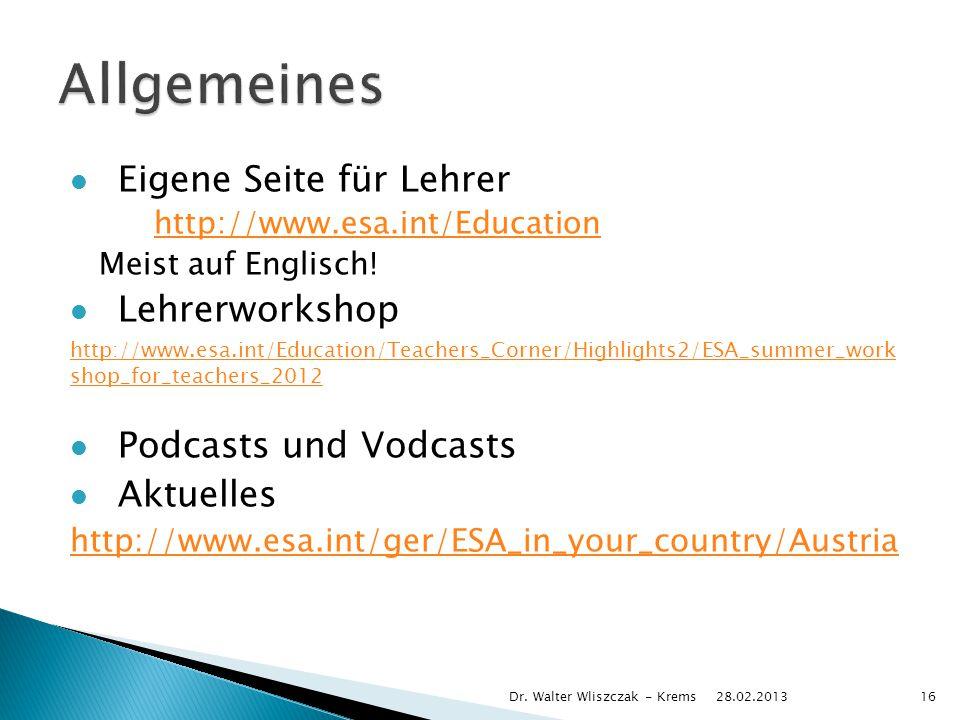 Eigene Seite für Lehrer http://www.esa.int/Education Meist auf Englisch! Lehrerworkshop http://www.esa.int/Education/Teachers_Corner/Highlights2/ESA_s