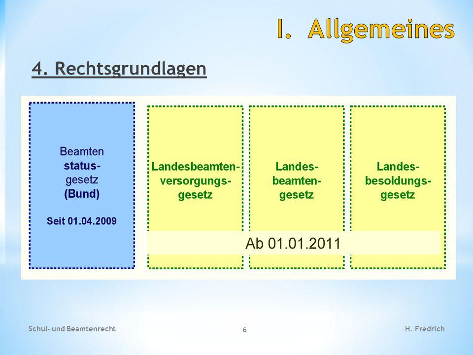Schul- und Beamtenrecht 6 H. Fredrich 4. Rechtsgrundlagen