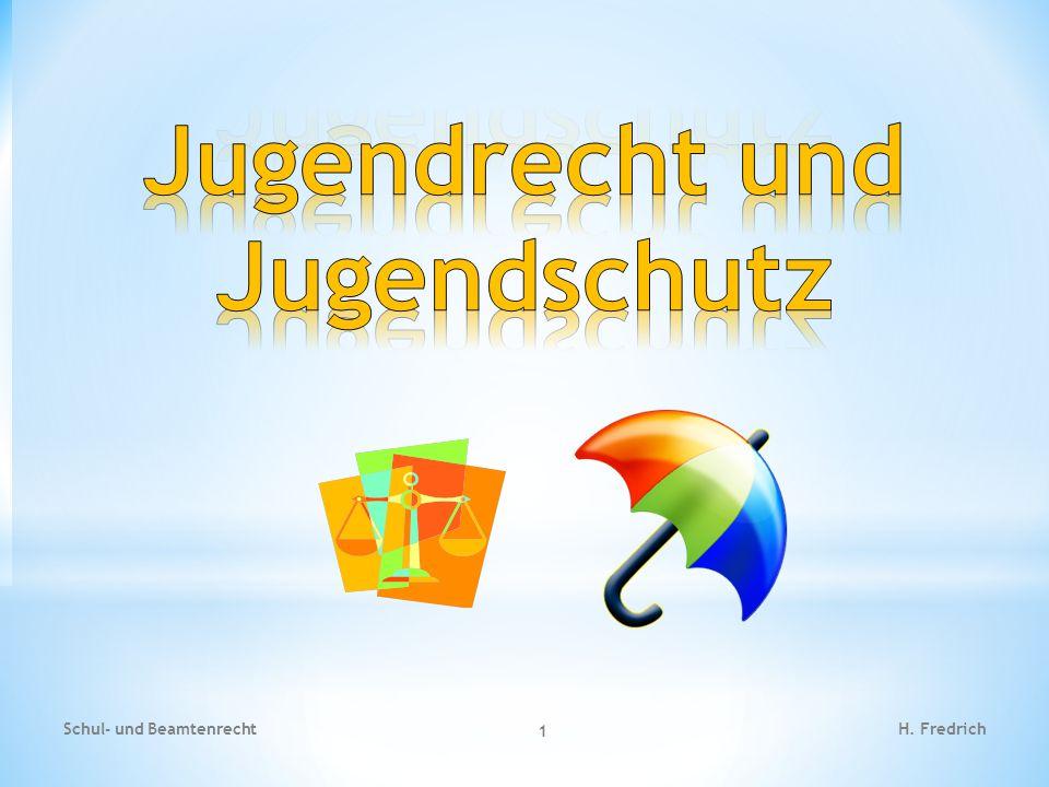I.Schulbezogenes Jugendrecht II. Schutzvorschriften III.