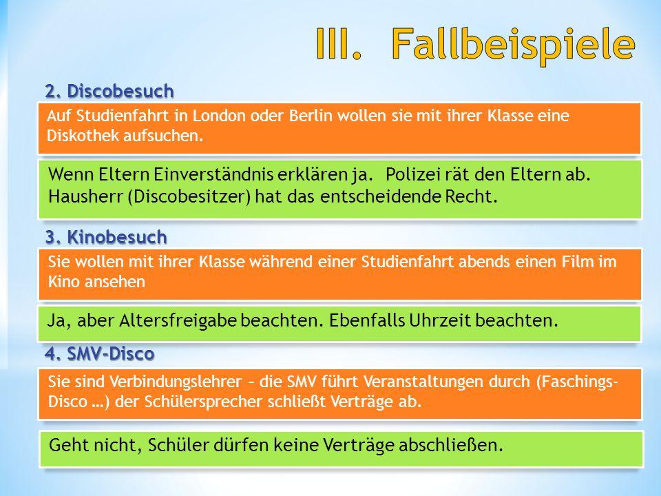 2. Discobesuch 3. Kinobesuch 4. SMV-Disco Schul- und Beamtenrecht 11 H. Fredrich Wenn Eltern Einverständnis erklären ja. Polizei rät den Eltern ab. Ha