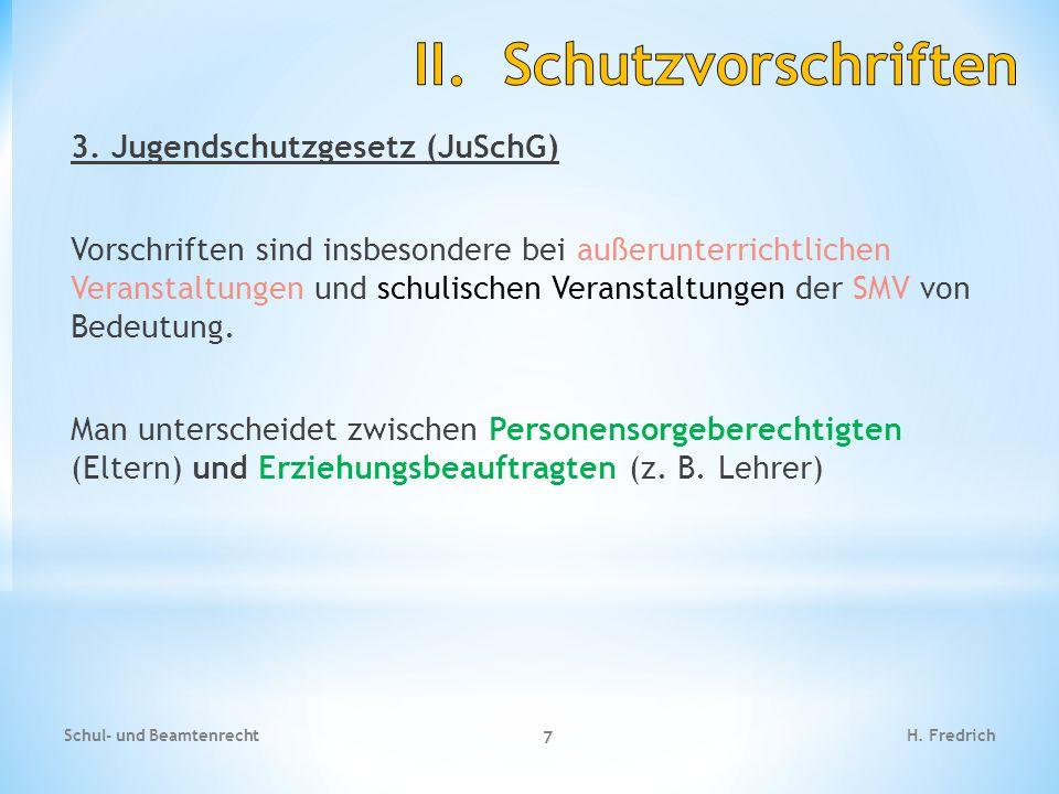 3. Jugendschutzgesetz (JuSchG) Schul- und Beamtenrecht 8 H. Fredrich