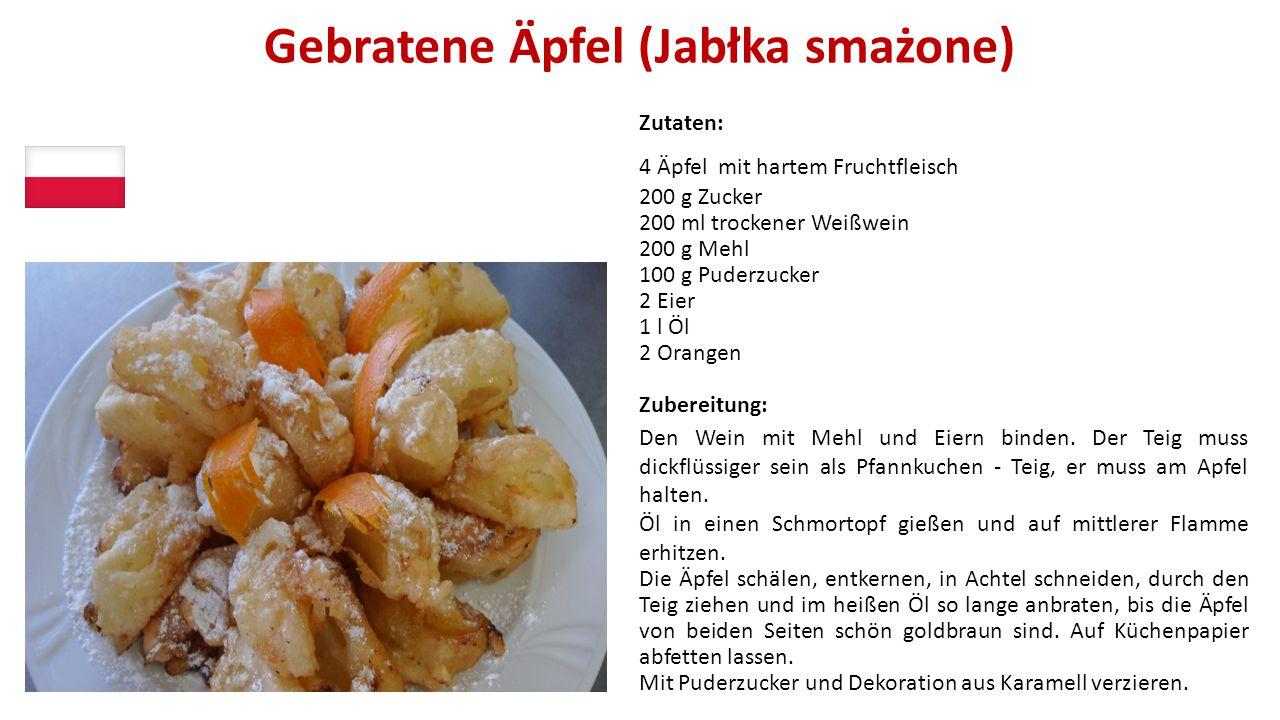 Gebratene Äpfel (Jabłka smażone) Zutaten: 4 Äpfel mit hartem Fruchtfleisch 200 g Zucker 200 ml trockener Weißwein 200 g Mehl 100 g Puderzucker 2 Eier