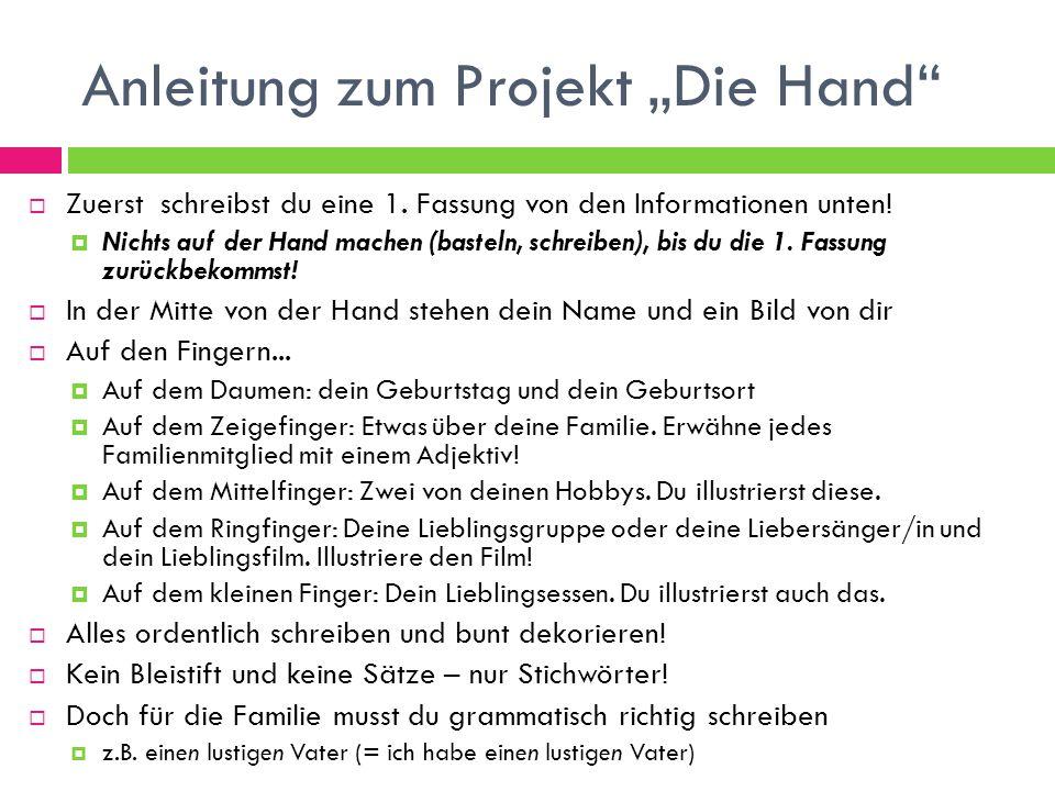 """Anleitung zum Projekt """"Die Hand""""  Zuerst schreibst du eine 1. Fassung von den Informationen unten!  Nichts auf der Hand machen (basteln, schreiben),"""