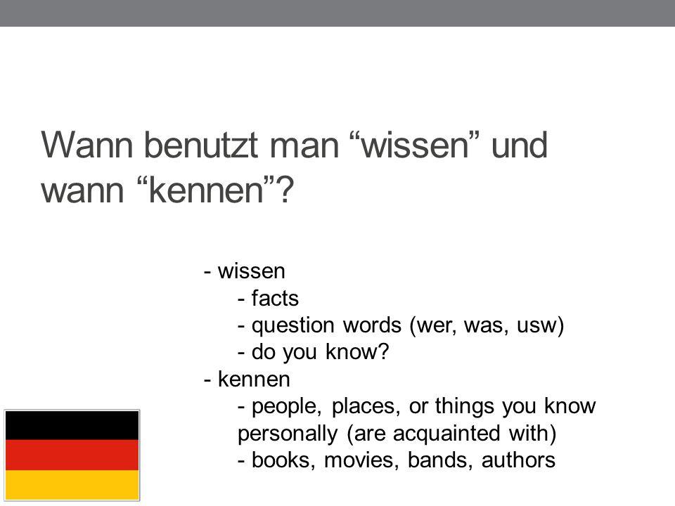 "Wann benutzt man ""wissen"" und wann ""kennen""? - wissen - facts - question words (wer, was, usw) - do you know? - kennen - people, places, or things you"